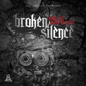 King Los & Mark Battles - Broken Silence - DOPEHOOD.COM