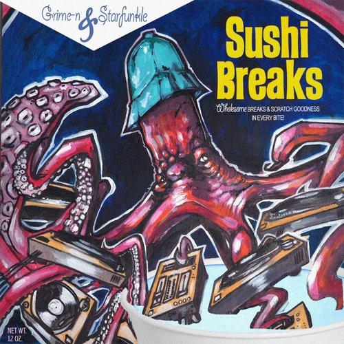 grime-n-starfunkle-sushi-breaks
