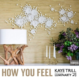 kaye-trill-how-you-feel-ft-luminarty